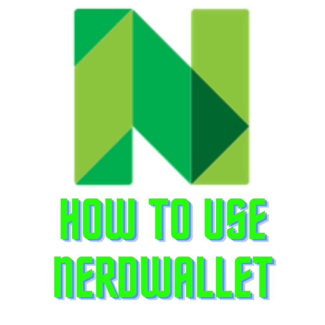How to use Nerdwallet